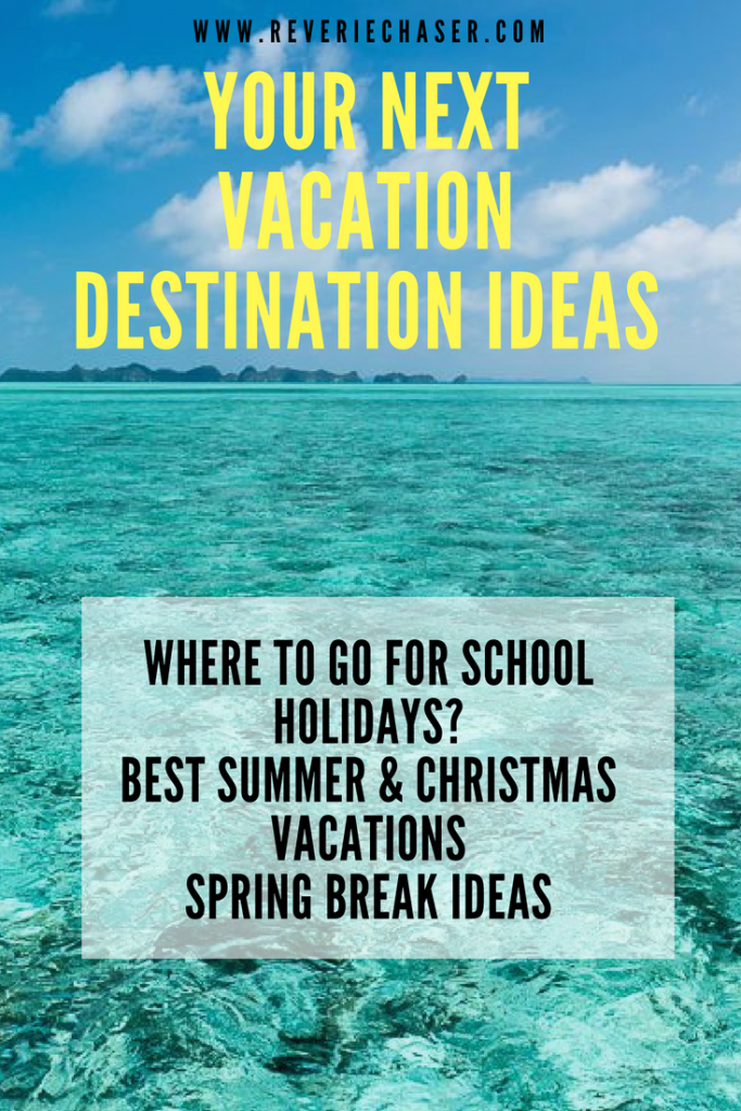 best destinations for spring break Christmas and summer holidays